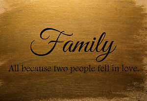 Family All Because Two People Fell In Love Vinyl Wall Quote Decal