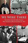 We Were There: Revelations from the Dallas Doctors Who Attended to JFK on November 22, 1963 by Allen Childs (Hardback, 2013)