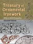 Treasury of Ornamental Ironwork: 16th to 18th Centuries by Adalbert Roeper (Paperback, 2008)
