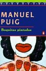 Boquitas Pintadas by Manuel Puig 9780140255799 (paperback 1996)