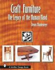 Craft Furniture The Legacy of The Human Hand Schiffer Design Books 2003