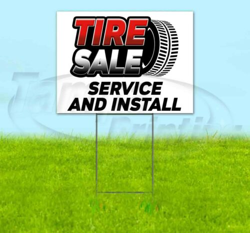 TIRE SALE SERVICE /& INSTALL 18x24 Yard Sign WITH STAKE Corrugated Bandit DEALS