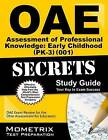 Oae Assessment of Professional Knowledge Early Childhood (Pk-3) (001) Secrets Study Guide: Oae Test Review for the Ohio Assessments for Educators by Mometrix Media LLC (Paperback / softback, 2016)