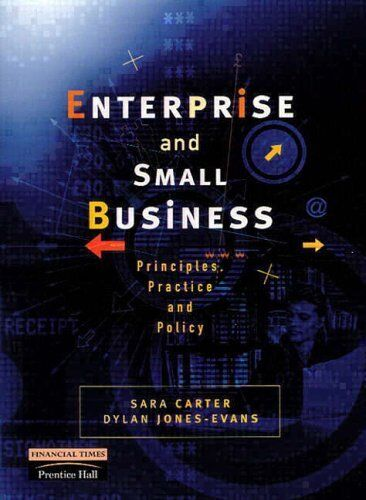 Enterprise and Small Business: Principles, Practice and Policy,Prof Sara Carter