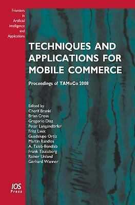 Techniques and Applications for Mobile Commerce : Proceedings of TAMoCo 2008