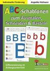 ABC-Schablonen zum Ausmalen, Schneiden und Basteln von Angelika Hofmann (2011, Taschenbuch)