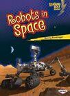 Robots in Space by Nancy Furstinger (Paperback / softback)