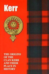 Kerr-the-Origins-of-the-Clan-kerr-and-Their-Place-in-History-Scottish-Clan-Min