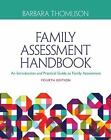 Family Assessment Handbook : An Introductory Practice Guide to Family Assessment by Barbara Thomlison (2015, Paperback)