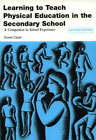 Learning to Teach Physical Education in the Secondary School: A Companion to School Experience by Taylor & Francis Ltd (Paperback, 2004)