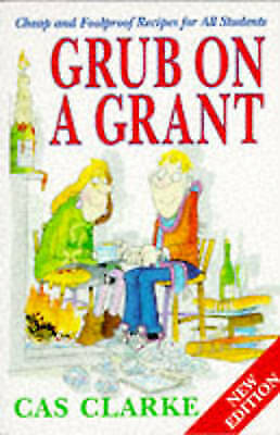 Grub On A Grant, Clarke   Paperback Book   Acceptable   9780747235606