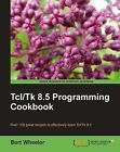 Tcl/Tk 8.5 Programming Cookbook by Bert Wheeler (Paperback, 2011)