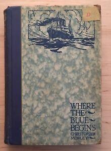 Vintage Hardback Where the Blue Begins by Christopher Morley 1922 Book Dunlap
