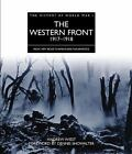 The History of World War I: The Western Front, 1917-1918 : From Vimy Ridge to Amiens and the Armistice by Andrew A. Wiest (2012, Hardcover)