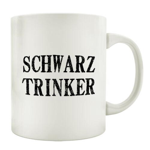 TASSE Becher SCHWARZTRINKER Kaffee Geschenk Büro Arbeit Küche Shabby Spruch