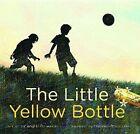 The Little Yellow Bottle by Angele Delaunois (Hardback, 2011)
