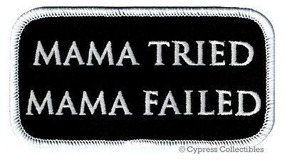 MAMA TRIED MAMA FAILED embroidered PATCH FUNNY BIKER EMBLEM iron-on ANTI-SOCIAL