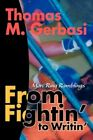 From Fightin' to Writin' More Ring Ramblings 9780595486663 by Thomas M. Gerbasi