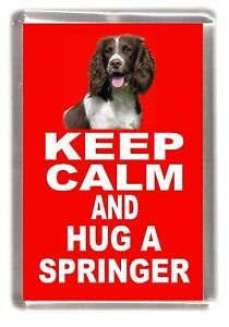 English-Springer-Dog-Fridge-Magnet-034-KEEP-CALM-AND-HUG-A-SPRINGER-034-by-Starprint