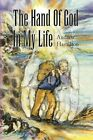 The Hand of God in My Life 9781441500151 by Andrew Hamilton Book