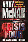 Crisis Four by Andy McNab (Hardback, 1999)