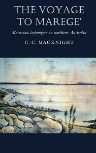 NEW-BOOK-The-Voyage-to-Marege-039-Macassan-trepangers-by-Campbell-Macknight-1976