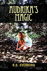 Audrika's Magic by R S Everburg (Paperback / softback, 2011)