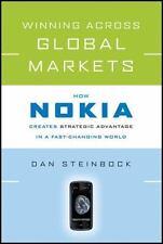 Winning Across Global Markets: How Nokia Creates Strategic Advantage in a Fast-C