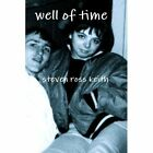 Well of Time 9780557329397 by Steven Ross Keith Paperback