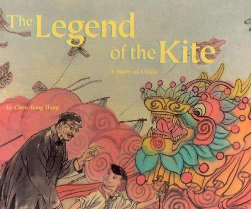 Legend of the Kite : A Story of China Paperback Chen Jiang Hong