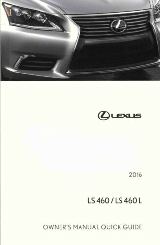 2016 Lexus LS 460 LS 460 L Quick Reference Guide Manual