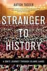 Stranger to History: A Son's Journey Through Islamic Lands by Taseer, Aatish Taseer (Paperback / softback, 2012)