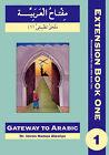 Gateway to Arabic Extension: Bk. 1: First Extension by Imran Hamza Alawiye (Paperback, 2003)