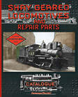 Shay Geared Locomotives and Repair Parts Catalogue by Shay Locomotive Works (Paperback / softback, 2010)