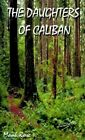 The Daughters of Caliban by Monk Rose 9781587212918 Paperback 2000