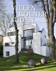 Villen im Kölner Süden von Wolfram Hagspiel (2012, Kunststoffeinband)
