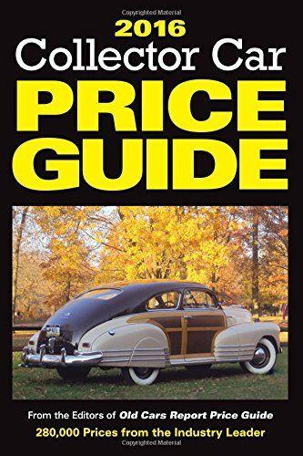 Collector Car Price Guide 2016 Collector Car Price Guide 2016 By