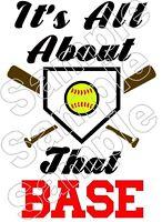 Softball It's All About That Base Iron On T Shirt Pillowcase Fabric Transfer