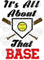 Softball It's All About That Base Iron On T Shirt Pillowcase Fabric Transfer