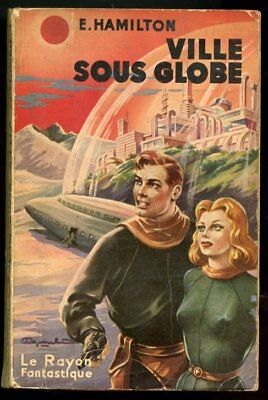 E. HAMILTON: VILLE SOUS GLOBE. RAYON FANTASTIQUE. 1952.