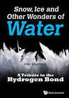Snow, Ice and Other Wonders of Water: A Tribute to the Hydrogen Bond by Ivar Olovsson (Paperback, 2016)