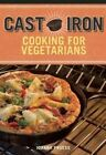 Cast Iron Cooking for Vegetarians by Joanna Pruess (Paperback, 2014)