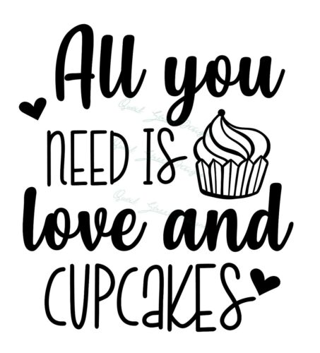 All You Need Is Love And Cupcakes Vinyl Decal Free Ship 1328 Kitchen Cooking