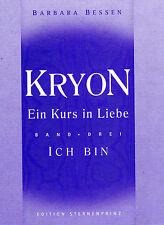 KRYON - Ein Kurs in Liebe - Band 3  Ich bin - Buch mit Barbara Bessen