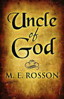 Uncle of God by M E Rosson (Paperback / softback, 2009)