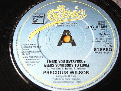 PRECIOUS WILSON - I NEED YOU (EVERYBODY NEEDS SOMEBODY TO LOVE) 7