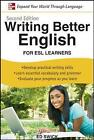 Writing Better English for ESL Learners by Ed Swick (Paperback, 2009)