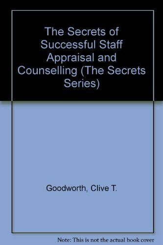 The Secrets of Successful Staff Appraisal and Counselling (The Secrets Series),