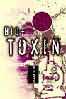 Bio-toxin 9780595320714 by R D Etzig Paperback