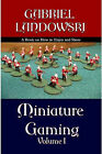 Miniature Gaming Vol. I ( Black & White Version ) by Gabriel Landowski (Paperback, 2007)